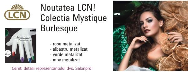 Noua colectie LCN Mystique Burlesque